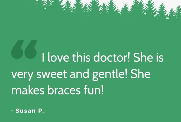 We aim to make dental care fun here at Evergreen Orthodontics!
